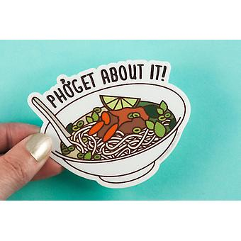Vinyl Sticker Pun Phoget About It