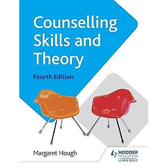 Counselling Skills and Theory 4th Edition by Margaret Hough
