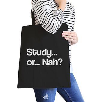 Study Or Nah Black Funny School Canvas Bag Cute Birthday Gifts