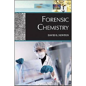 Forensic Chemistry by David E. Newton - 9780816078004 Book