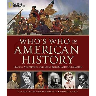Who's Who in American History - Leaders - Visonaries - and Icons Who S
