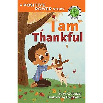 I Am Thankful - The Positive Power Series by Suzy Capozzi - 9781623368