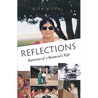Reflections - Experiences of a Bureaucrat's Wife by Gita Vittal - 9788