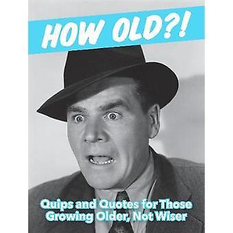 Wie alt?! (für Männer) - witzelt und Angebote für die wachsende ältere - nicht W