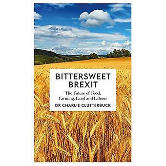 Bitterljuv Brexit: Framtidens mat, jordbruk, mark och arbetskraft