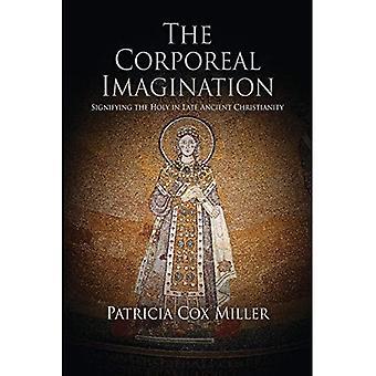 La imaginación corporal: Que significa el Santo en el cristianismo antiguo tardío - adivinaciones: relectura religión antigua finales