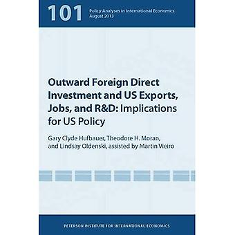 Outward FDI, US Exports, US Jobs and US R&D: Implications for US Policy (Policy Analyses in International Economics)