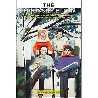 Der unmögliche Jude: Identität und den Wiederaufbau des jüdischen amerikanischen Literaturgeschichte