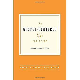 The Gospel-Centered Life for Teens - Leader's Guide