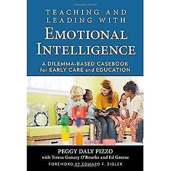 Enseignement et menant à l'Intelligence émotionnelle: un Casebook axée sur le dilemme pour les premiers soins et l'éducation