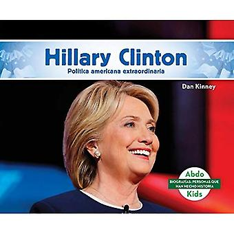 Hillary Clinton: Destacada Politica Norteamericana / Remarkable American Politician (BiografiAs: Personas Que Han Hecho Historia / Biographies: People Who Have Made History)