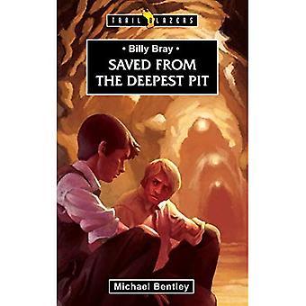 Billy Bray: Saved from the Deepest Pit (Trailblazer) (Trailblazer Biographies