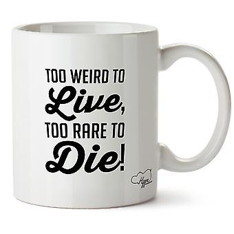 Hippowarehouse Too Weird To Live Too Rare To Die 10oz Mug Cup