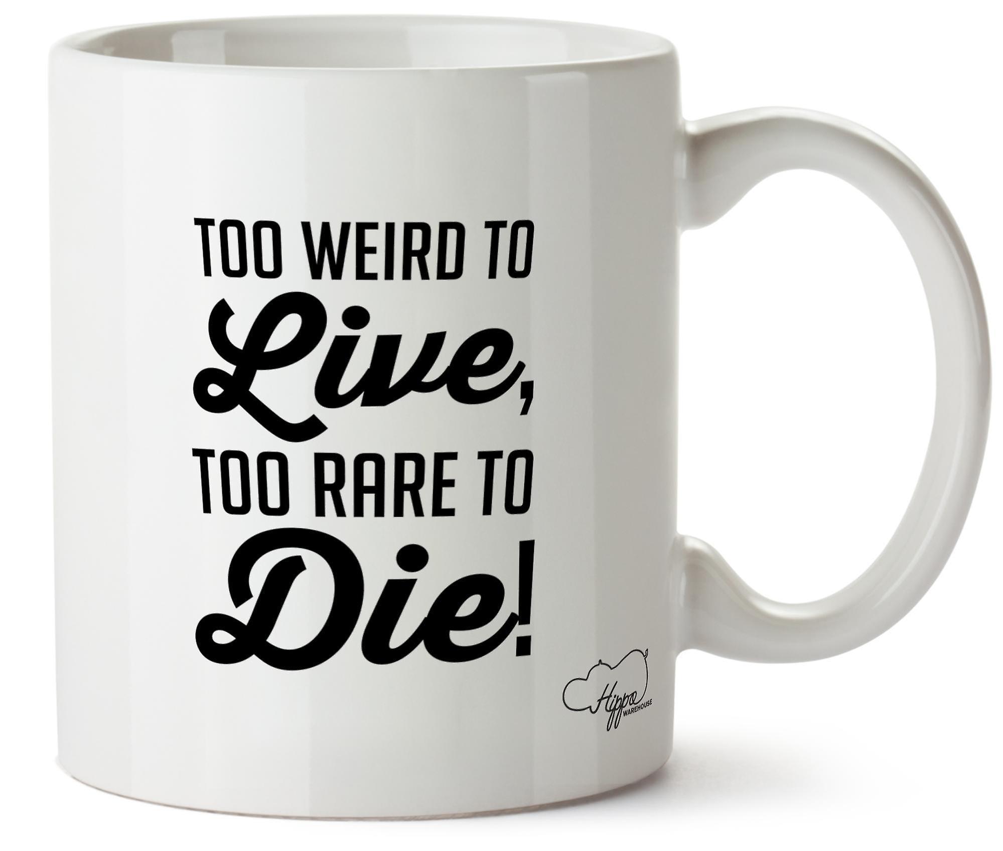Hippowarehouse слишком странно, жить слишком редко умирают 10 oz кружка Кубок