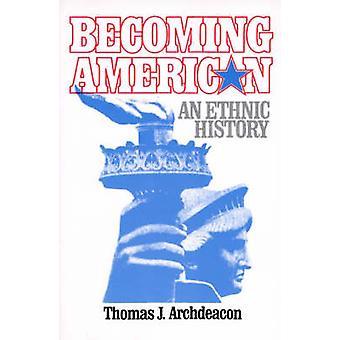 Amerikaanse steeds een etnische geschiedenis door aartsdiaken & Thomas J.