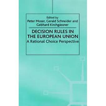 Reglas de decisión en la Unión Europea una perspectiva de elección racional por Kirchgassner & Gebhard