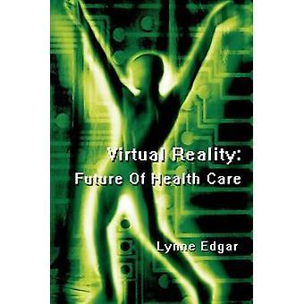 エドガー ・ リンによってヘルスケアの仮想現実の未来