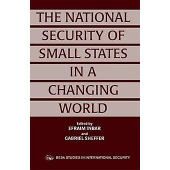 The National Security of Small States in a Changing World by Inbar & Efrayim