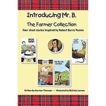 Introducing Mr. B. The Farmer Collection by Thomson & Norman S.
