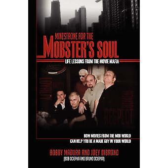 Minestrone for the Mobsters Soul Life Lessons from the Movie Mafia by Madura & Bobby