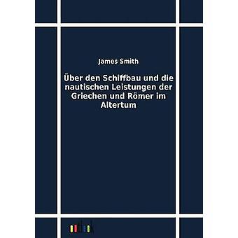 BER den Schiffbau und Die nautischen leistungen der Griechen und RMER im Altertum esittäjä Smith & James