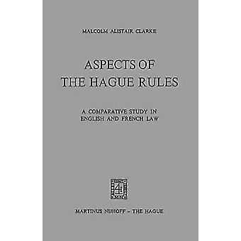 Aspects Of Hague Rules A Comp Study In Eng  French Law by Clarke & M.A.