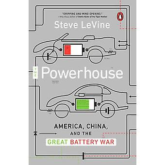 The Powerhouse - America - China and the Great Battery War by Steve Le