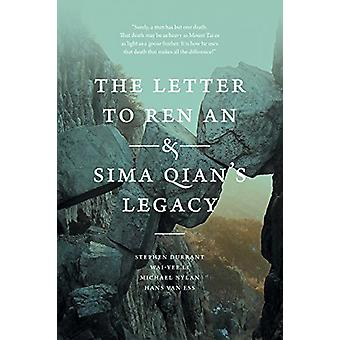 The Letter to Ren An and Sima Qian's Legacy by Stephen Durrant - 9780