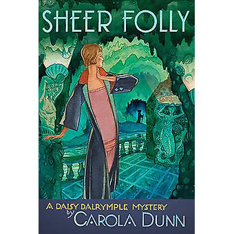 Sheer Folly - A Daisy Dalrymple Mystery by Carola Dunn - 9780312672577