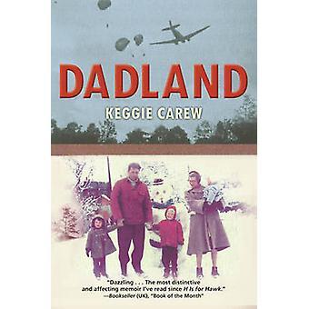 Dadland by Keggie Carew - 9780802125149 Book