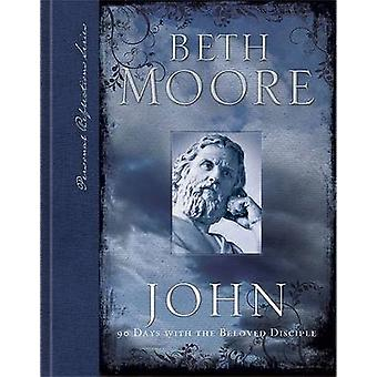 John - 90 Days with the Beloved Disciple by Beth Moore - 9780805448122
