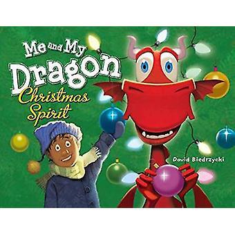 Me and My Dragon - Christmas Spirit by David Biedrzycki - 978158089622