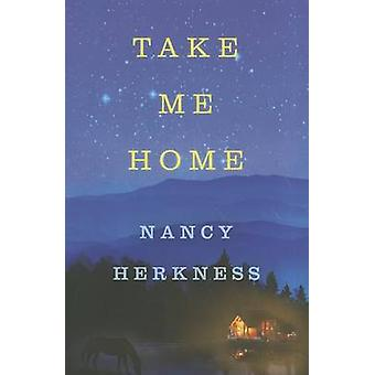 Take Me Home by Nancy Herkness - 9781612186030 Book