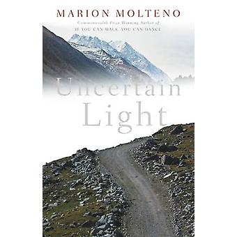 Uncertain Light by Marion Molteno - 9781910408049 Book