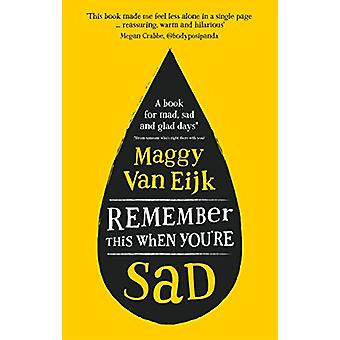 Remember This When You're Sad - A book for mad - sad and glad days (fr