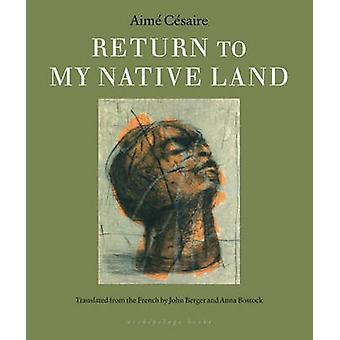 Return to My Native Land by Aime Cesaire - John Berger - Anya Bostock