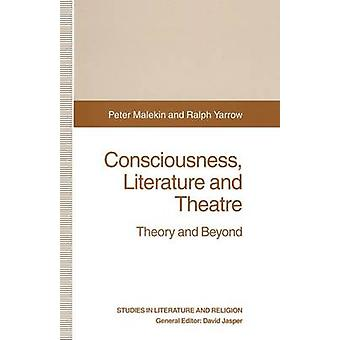 Medvetande litteratur och teater teori och bortom av Peter Malekin & Ralph Yarrow
