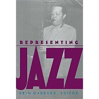 Representing Jazz by Gabbard - Krin (EDT)/ Knight - Arthur (CON)/ Cha