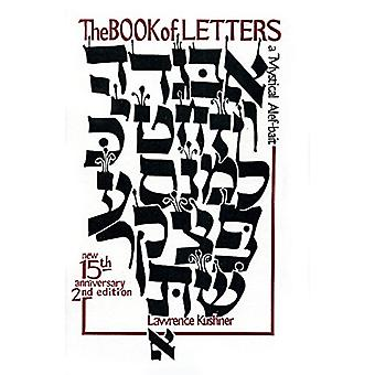 The Book of Letters - A Mystical Hebrew Alphabet by Rabbi Lawrence Kus