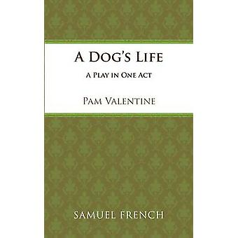 A Dogs Life by Valentine & Pam