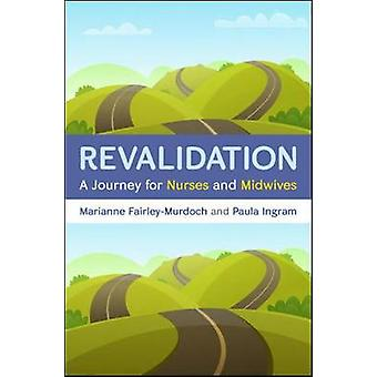 Revalidation A journey for nurses and midwives by Aula Ingram