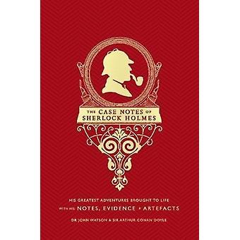 Case Notes of Sherlock Holmes by Joel Jessup