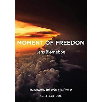 Moment of Freedom by Bjrneboe & Jens