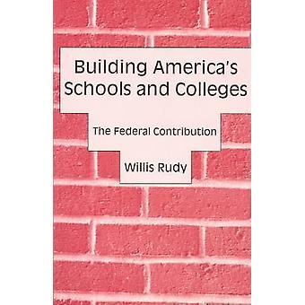 Building America's Schools and Colleges - The Federal Contribution by