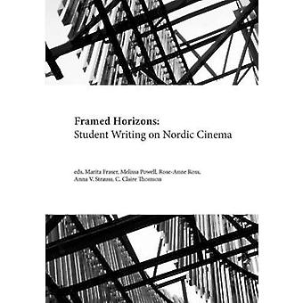 Framed Horizons Student Writing on Nordic Cinema by Blank & Linda