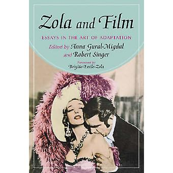Zola and Film - Essays in the Art of Adaptation by Anna Gural-Migdal -