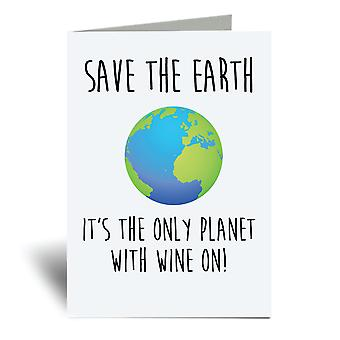 Save The Earth It's The Only Planet With Wine On A6 Greeting Card