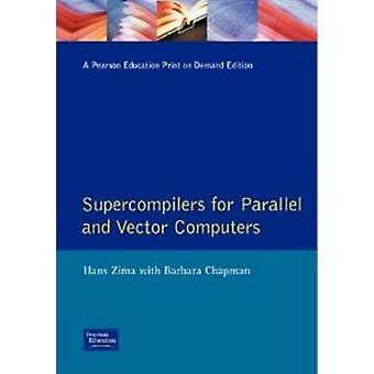Supercompilers for Parallel and Vector Computers by Zima & Hans