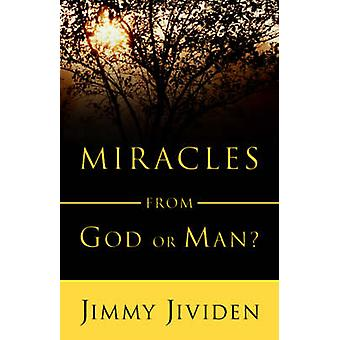Miracles From God or Man by Jividen & Jimmy