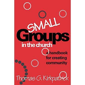 Thomas G. Kirkpatrickin pienet ryhmät kirkossa